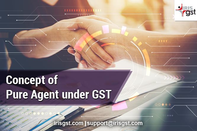 Concept of Pure Agent under GST india