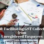 RCM: Facilitating GST Collection from Unregistered Taxpayers