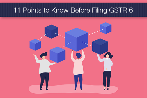 11 Points to Know Before Filing GSTR 6 by an ISD