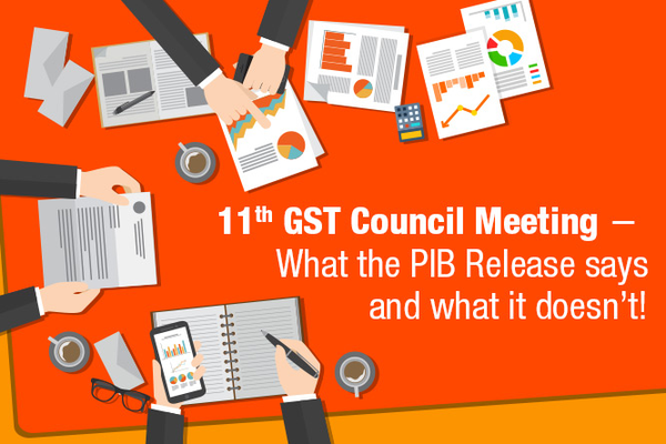 11th GST Council Meeting : What the PIB Release Says and What it Doesn't!