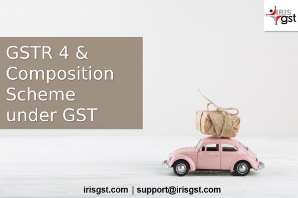 GSTR 4 and Composition Scheme under GST