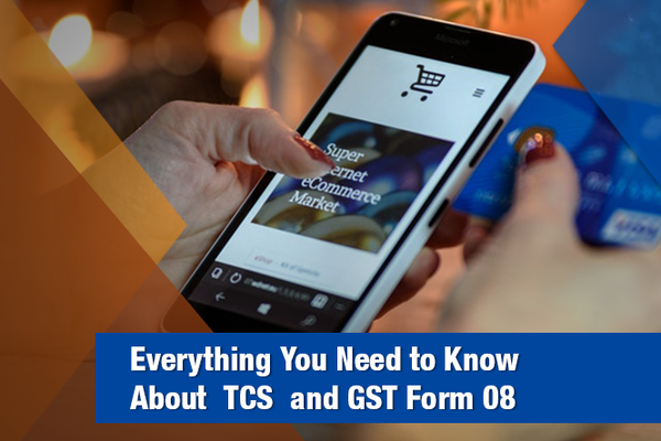 Everything You Need to Know About TCS  and GSTR 8