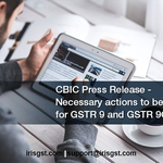 CBIC Press Release -  Necessary actions to be taken for GSTR 9 and GSTR 9C
