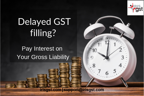 Delay in GST returns filling? Interest is payable on gross liability