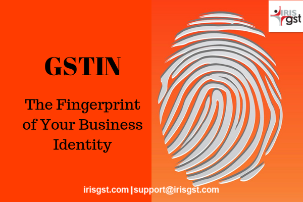 GSTIN - The Fingerprint of your Business Identity