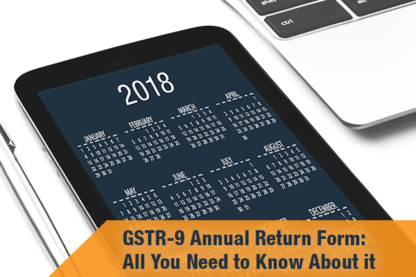 GSTR-9 Annual Return Form: Parts and Sub-Sections Explained