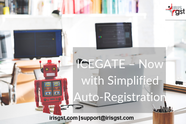 ICEGATE Registration - Now Simplified with Auto-Registration