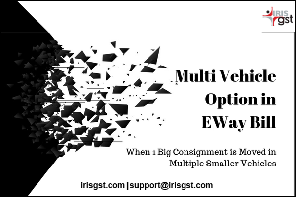 Multi-Vehicle Option in EWay Bill Generation: Explained in 7 Simple Steps