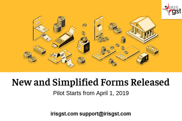New and Simplified GST Returns Released: Pilot Starts from April 1, 2019