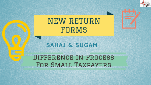 New Simplified Return Forms - Sahaj & Sugam for Small Taxpayers