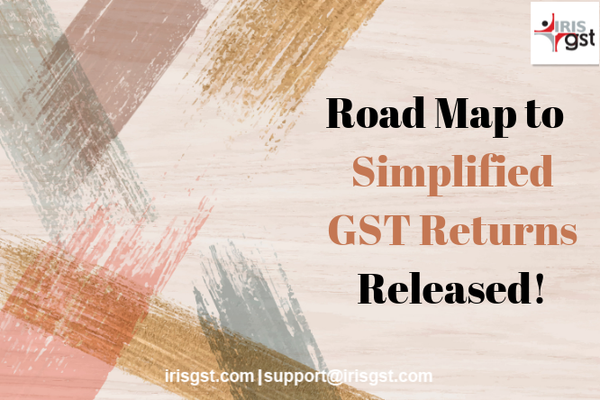 Road Map to Simplified GST Returns Released
